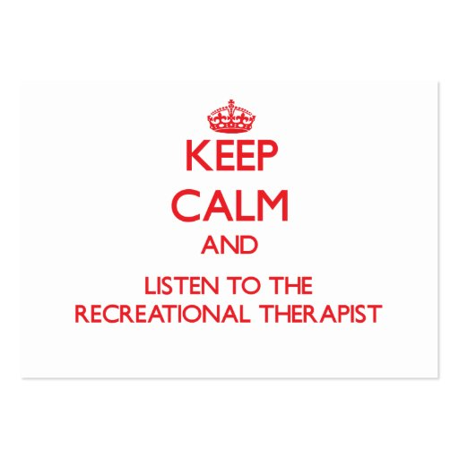 Keep Calm and Listen to the Recreational Therapist Business Card Template