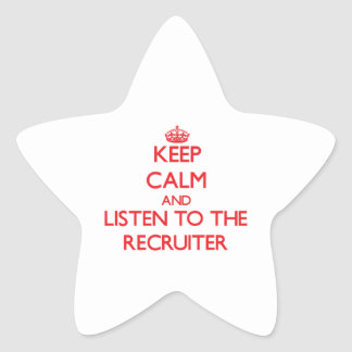 Keep Calm and Listen to the Recruiter Sticker