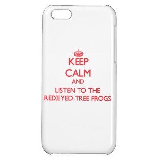 Keep calm and listen to the Red-Eyed Tree Frogs iPhone 5C Covers