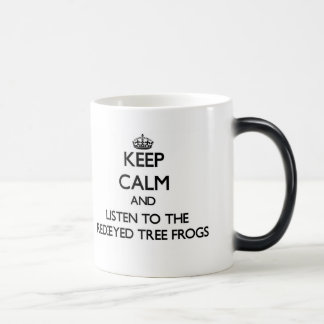 Keep calm and Listen to the Red-Eyed Tree Frogs Morphing Mug