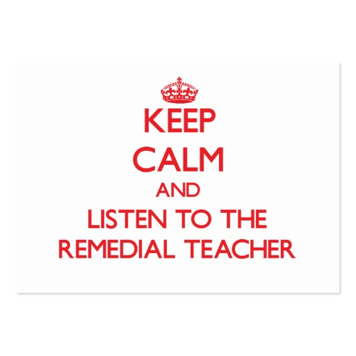 Keep Calm and Listen to the Remedial Teacher Business Card