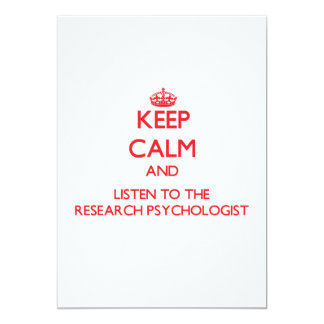 Keep Calm and Listen to the Research Psychologist 13 Cm X 18 Cm Invitation Card