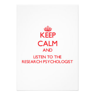 Keep Calm and Listen to the Research Psychologist Invitations