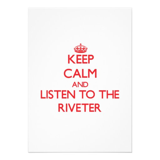 Keep Calm and Listen to the Riveter Personalized Invitation