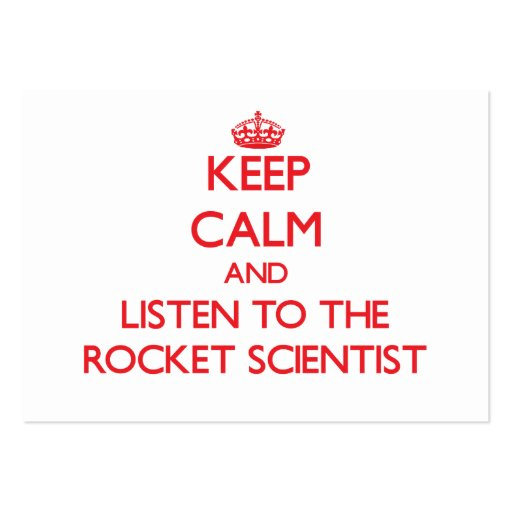 Keep Calm and Listen to the Rocket Scientist Business Cards