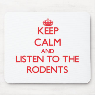Keep calm and listen to the Rodents Mouse Pads
