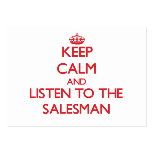 Keep Calm and Listen to the Salesman Business Card