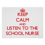 Keep Calm and Listen to the School Nurse Posters