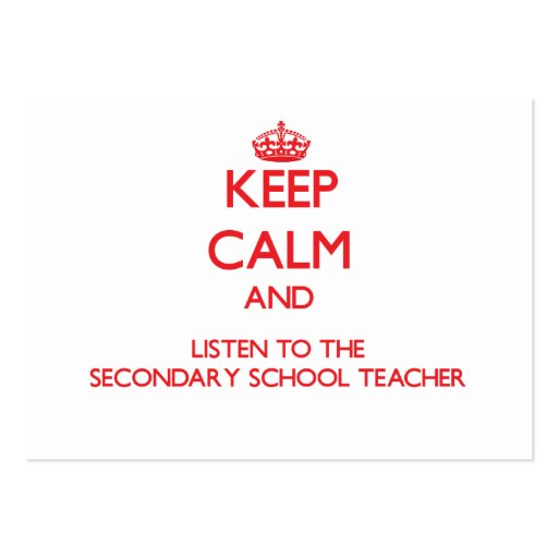 Keep Calm and Listen to the Secondary School Teach Business Cards