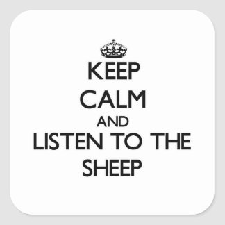 Keep calm and Listen to the Sheep Square Sticker