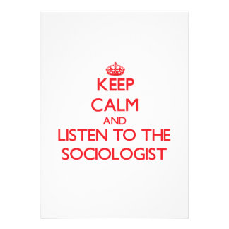 Keep Calm and Listen to the Sociologist Cards
