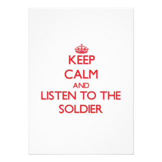 Keep Calm and Listen to the Soldier Invitations