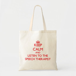 Keep Calm and Listen to the Speech Therapist Tote Bag