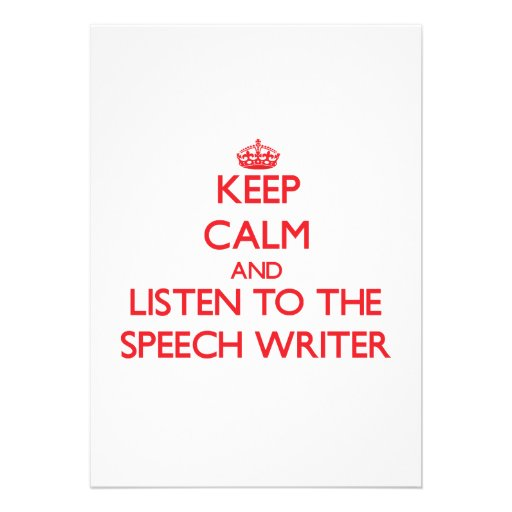 Keep Calm and Listen to the Speech Writer Announcement