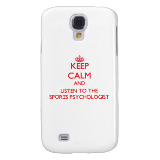 Keep Calm and Listen to the Sports Psychologist Galaxy S4 Covers