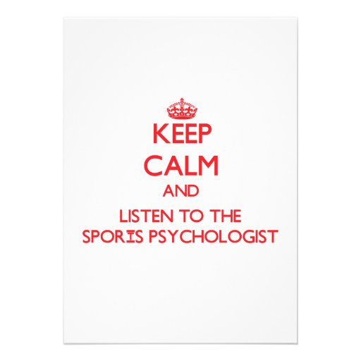 Keep Calm and Listen to the Sports Psychologist Card