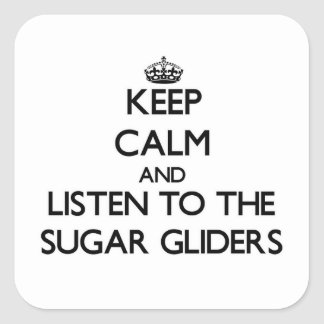 Keep calm and Listen to the Sugar Gliders Square Stickers