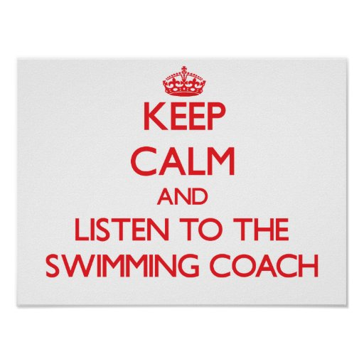 Keep Calm and Listen to the Swimming Coach Print
