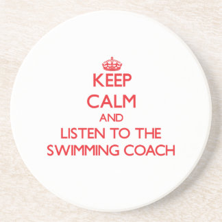 Keep Calm and Listen to the Swimming Coach Sandstone Coaster