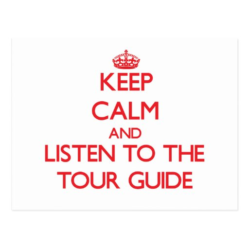 Keep Calm and Listen to the Tour Guide Post Card