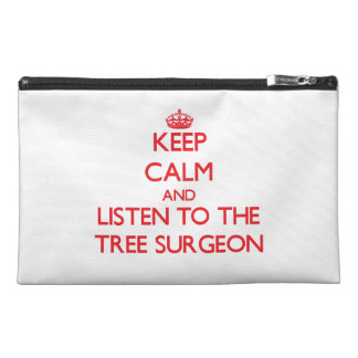 Keep Calm and Listen to the Tree Surgeon Travel Accessories Bag