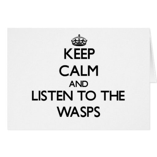 Keep calm and Listen to the Wasps Card