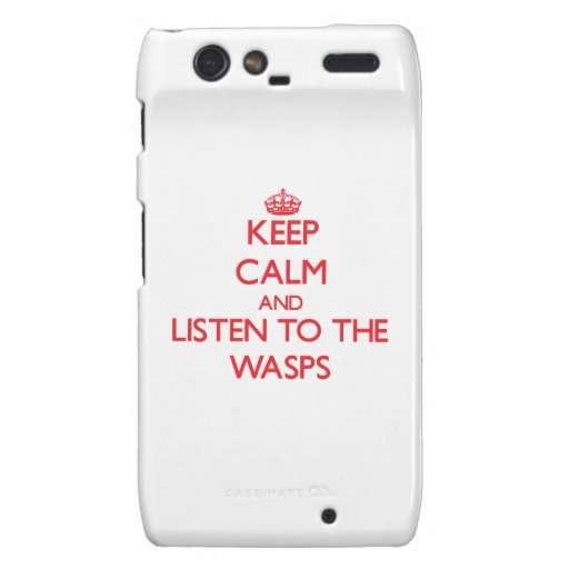 Keep calm and listen to the Wasps Droid RAZR Case