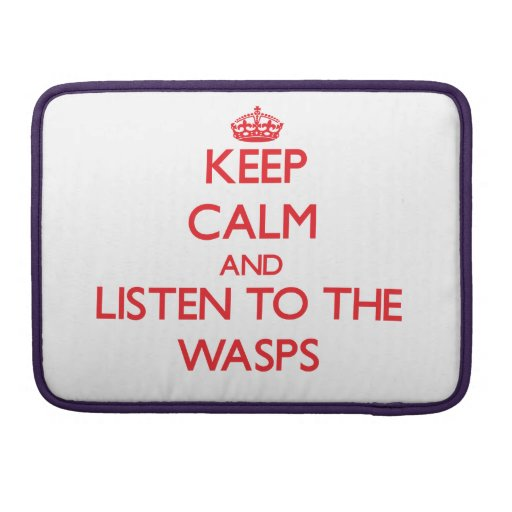 Keep calm and listen to the Wasps Sleeves For MacBook Pro