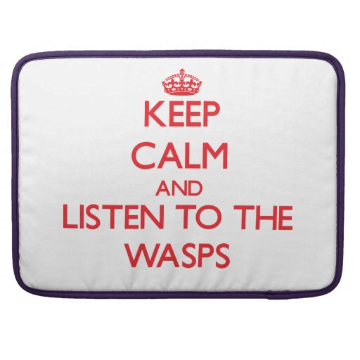 Keep calm and listen to the Wasps Sleeve For MacBooks