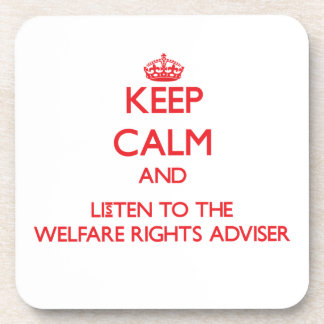 Keep Calm and Listen to the Welfare Rights Adviser Coaster