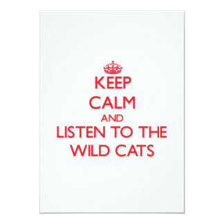 """Keep calm and listen to the Wild Cats 5"""" X 7"""" Invitation Card"""