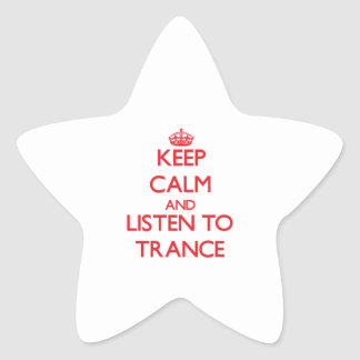 Keep calm and listen to TRANCE Star Stickers