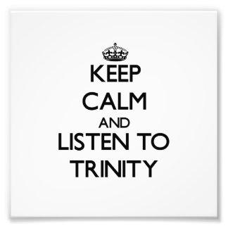 Keep Calm and listen to Trinity Photo Art