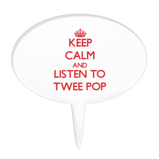 Keep calm and listen to TWEE POP Cake Toppers