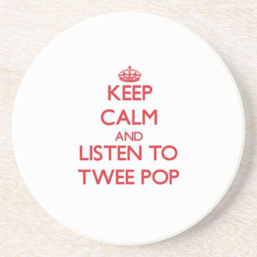 Keep calm and listen to TWEE POP Beverage Coaster