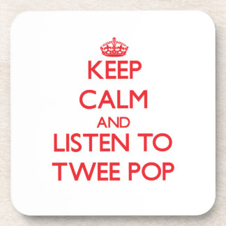 Keep calm and listen to TWEE POP Coasters