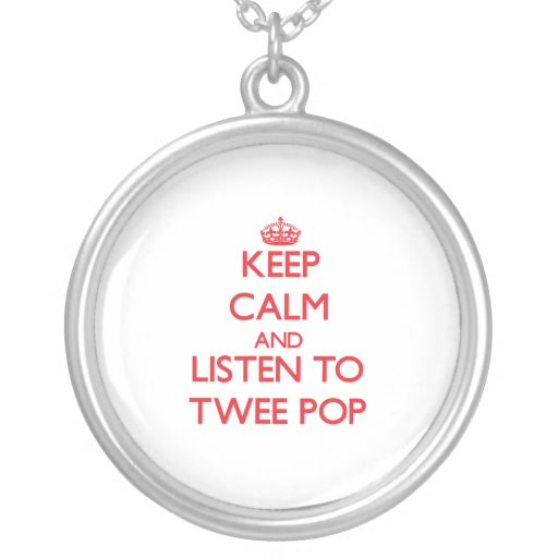 Keep calm and listen to TWEE POP Custom Necklace