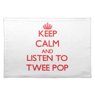 Keep calm and listen to TWEE POP Placemats