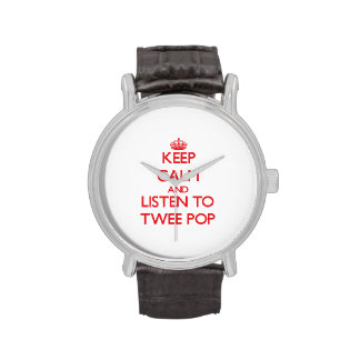 Keep calm and listen to TWEE POP Watches