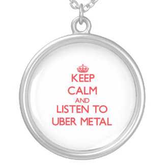 Keep calm and listen to UBER METAL Jewelry
