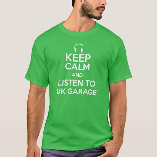 Keep calm and listen to UK Garage T-Shirt