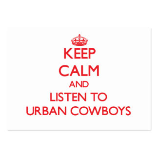 Keep calm and listen to URBAN COWBOYS Business Cards