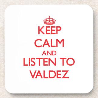 Keep calm and Listen to Valdez Coaster