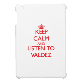 Keep calm and Listen to Valdez Case For The iPad Mini