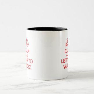Keep calm and Listen to Valdez Coffee Mugs