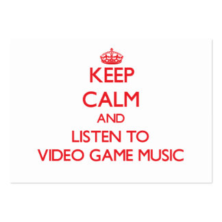 Keep calm and listen to VIDEO GAME MUSIC Business Cards