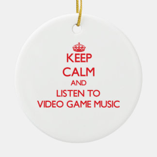 Keep calm and listen to VIDEO GAME MUSIC Christmas Ornament