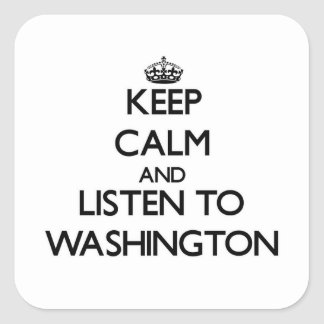 Keep calm and Listen to Washington Square Stickers
