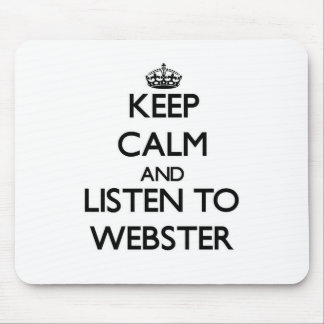Keep calm and Listen to Webster Mousepad