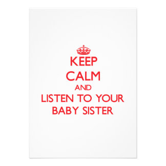 Keep Calm and Listen to your Baby Sister Custom Invites